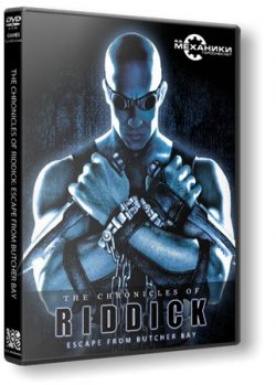 The Chronicles of Riddick: Escape from Butcher Bay (2004) PC | RePack от R.G. Механики
